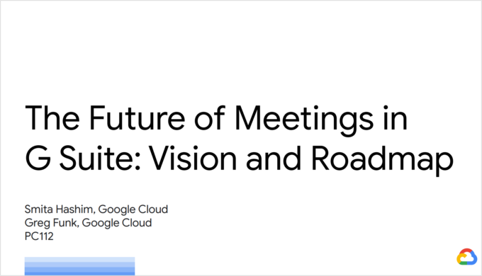 The Future of Meetings in G Suite: Vision and Roadmap